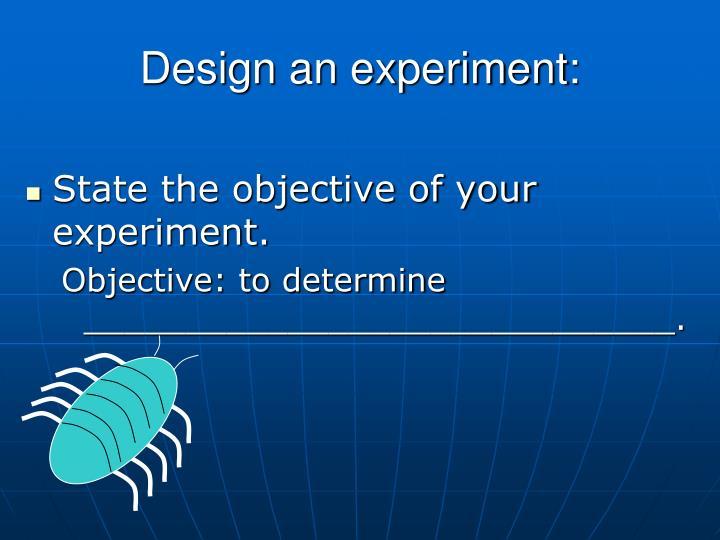 Design an experiment: