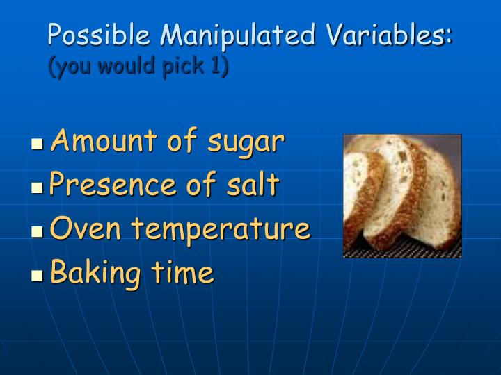 Possible Manipulated Variables: