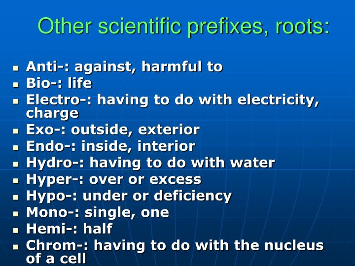 Other scientific prefixes, roots: