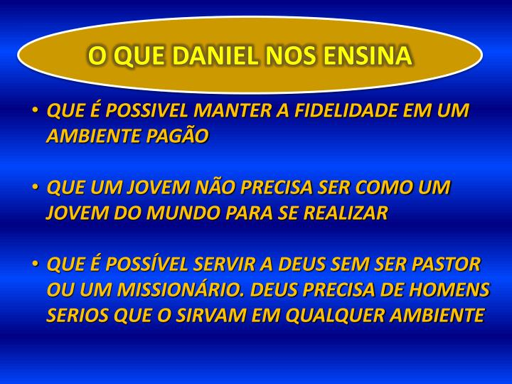 O QUE DANIEL NOS ENSINA