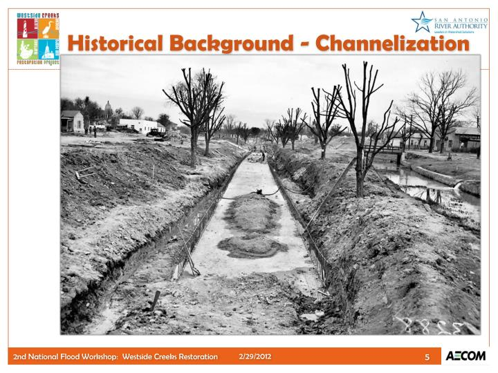 Historical Background - Channelization
