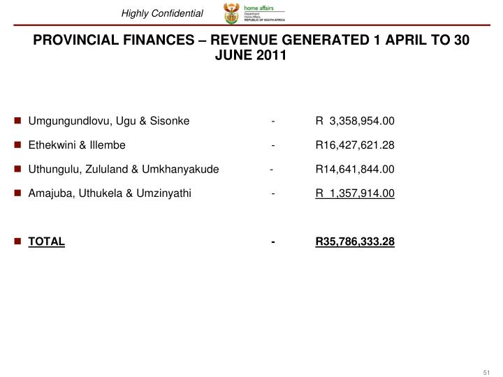 PROVINCIAL FINANCES – REVENUE GENERATED 1 APRIL TO 30 JUNE 2011