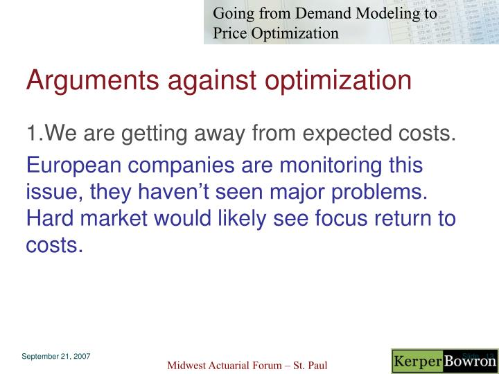 Arguments against optimization