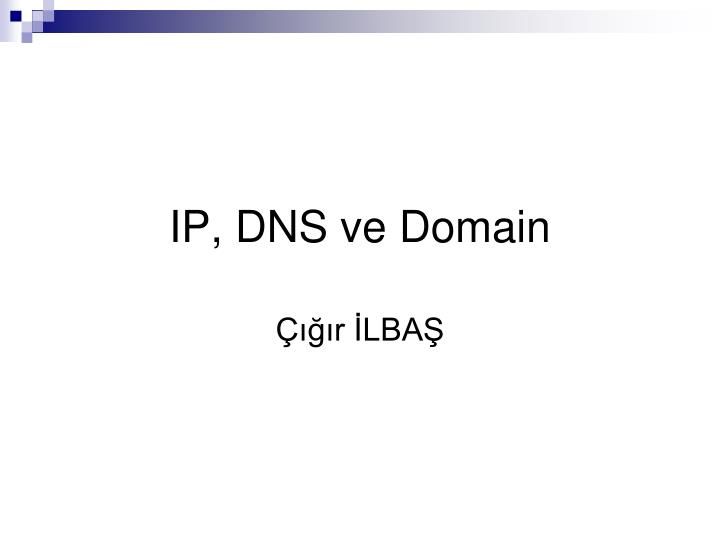Ip dns ve domain