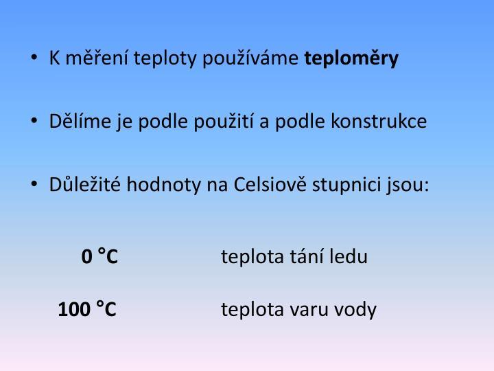 K měření teploty používáme