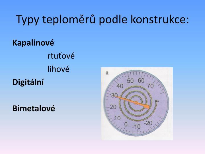 Typy teploměrů podle konstrukce: