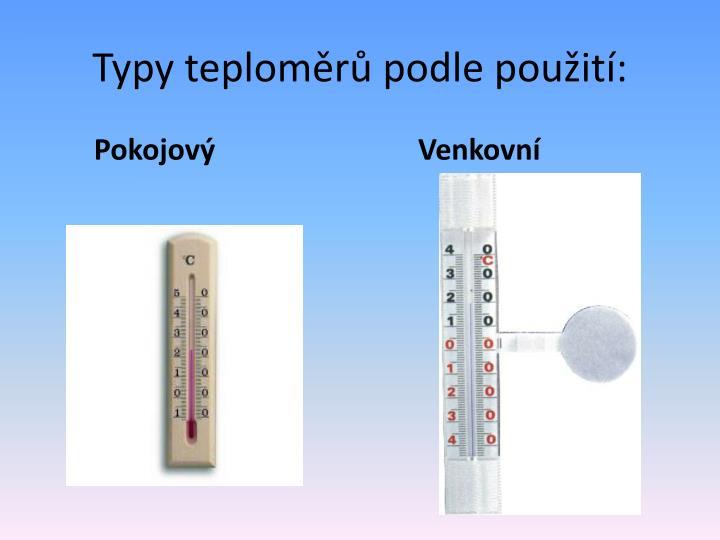 Typy teploměrů podle použití: