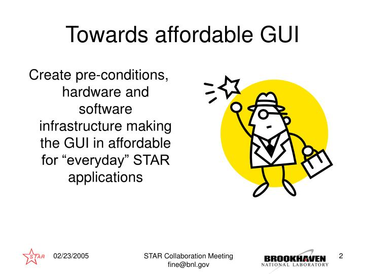 Towards affordable GUI