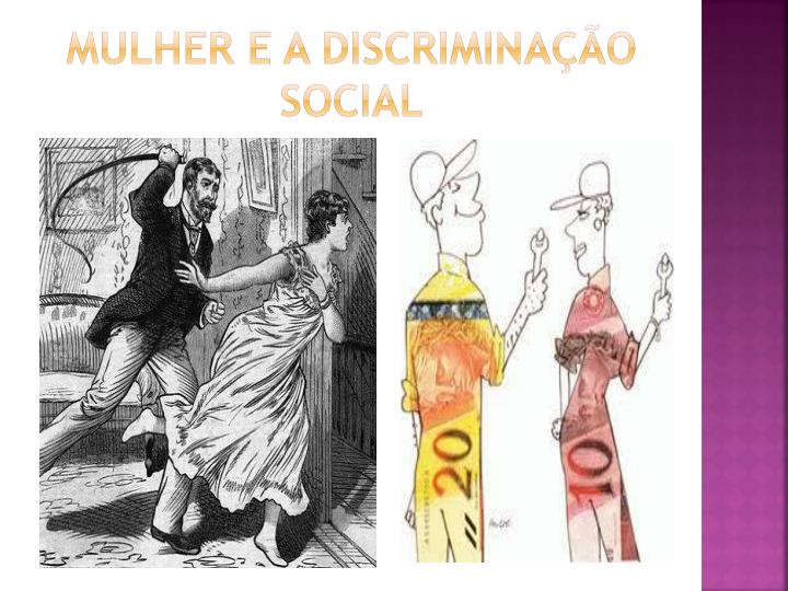 Mulher e a discriminação social