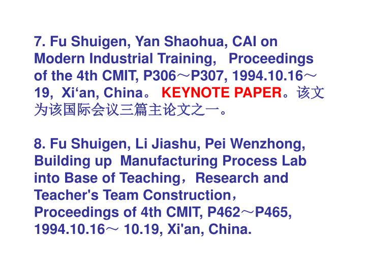 7. Fu Shuigen, Yan Shaohua, CAI on Modern Industrial Training,   Proceedings of the 4th CMIT, P306