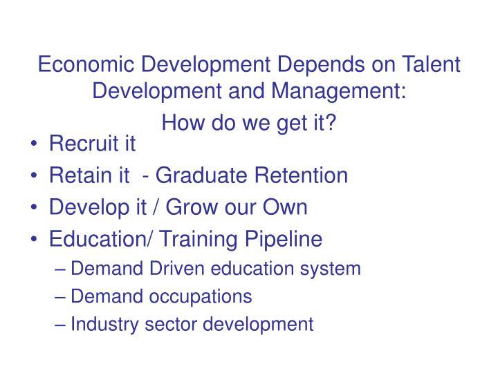 Economic Development Depends on Talent Development and Management: