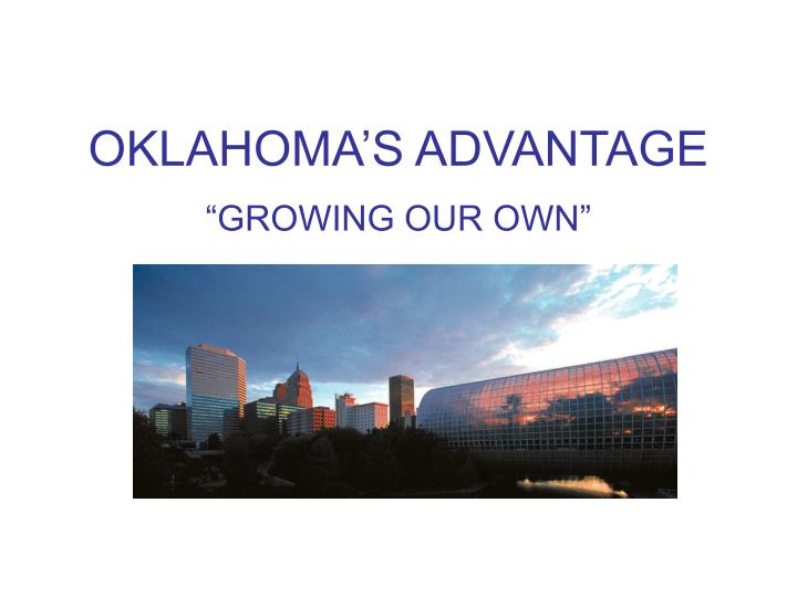 OKLAHOMA'S ADVANTAGE