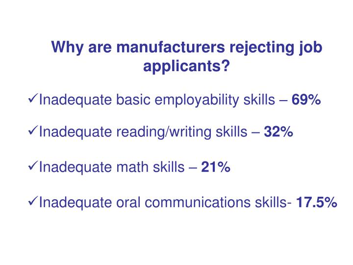 Why are manufacturers rejecting job applicants?