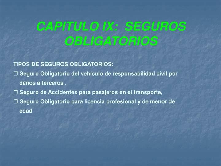 CAPITULO IX:  SEGUROS OBLIGATORIOS