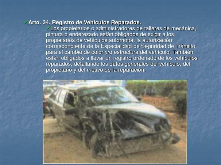 Arto. 34. Registro de Vehículos Reparados.