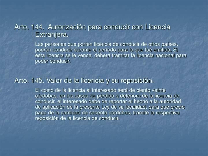 Arto. 144.  Autorización para conducir con Licencia Extranjera.