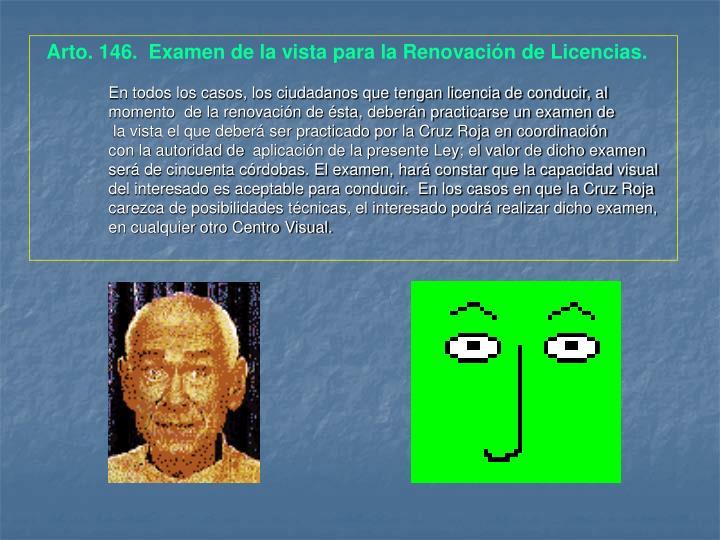 Arto. 146.  Examen de la vista para la Renovación de Licencias.