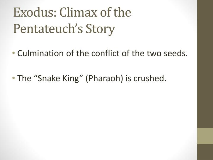 Exodus: Climax of the Pentateuch's Story