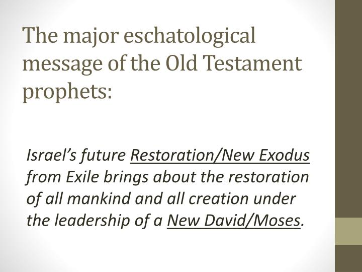 The major eschatological message of the Old Testament prophets: