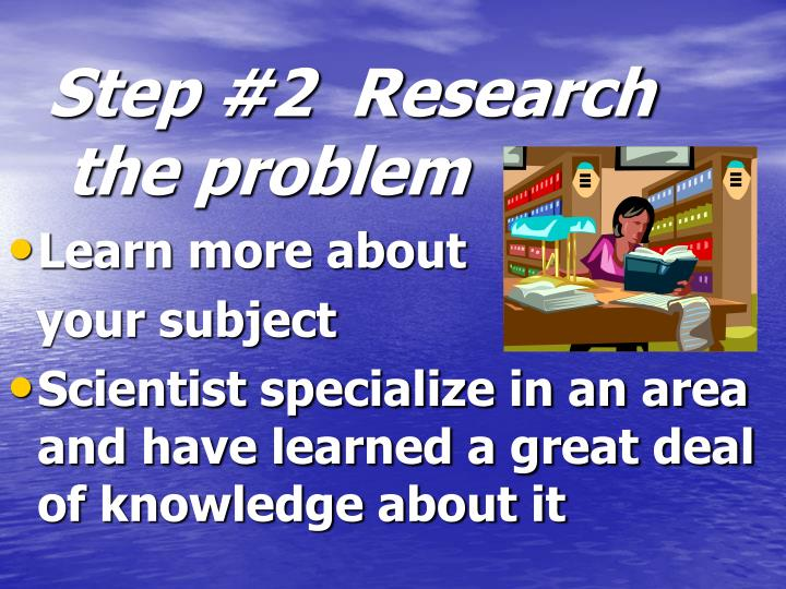 Step #2  Research