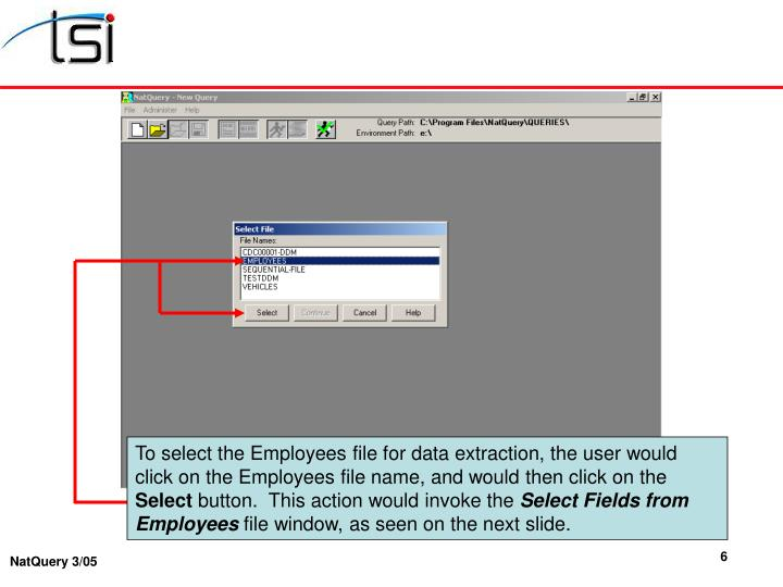 To select the Employees file for data extraction, the user would click on the Employees file name, and would then click on the