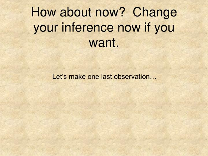 How about now?  Change your inference now if you want.