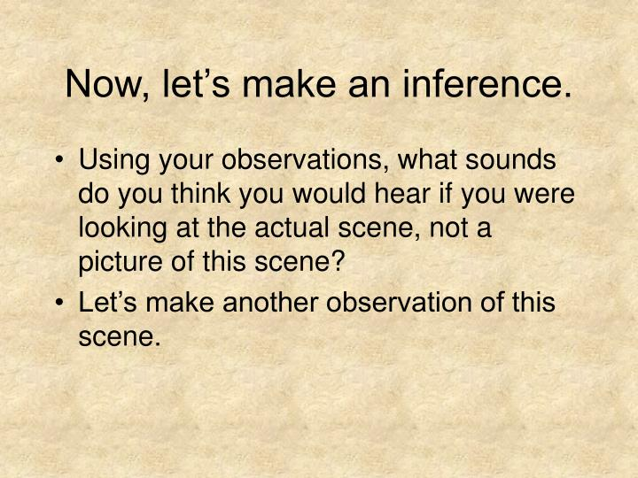 Now, let's make an inference.