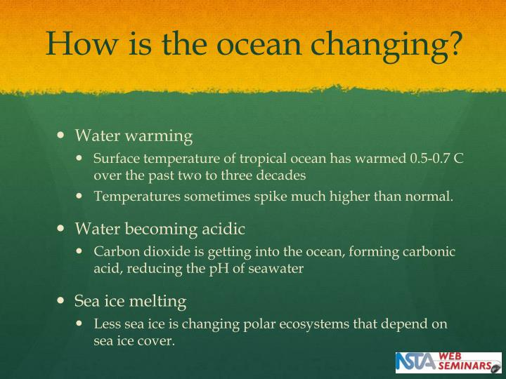 How is the ocean changing?