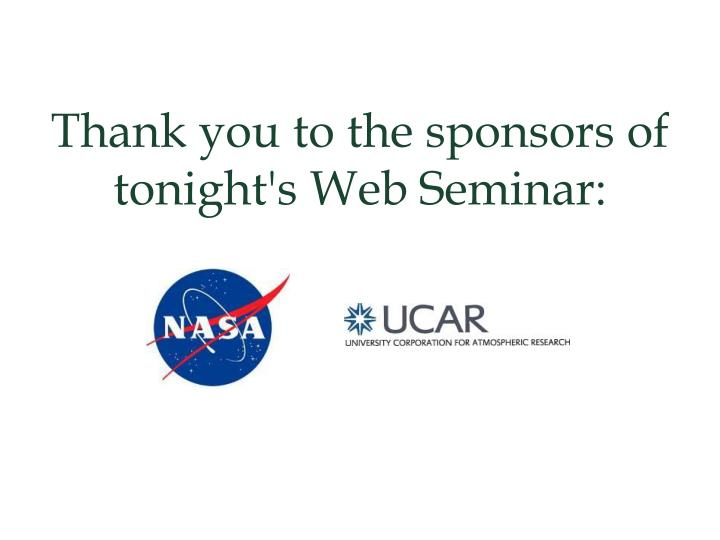 Thank you to the sponsors of tonight's Web Seminar: