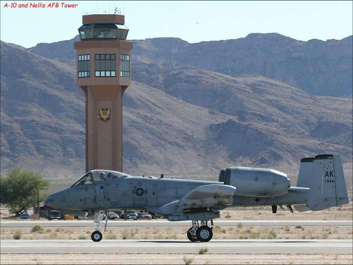 A-10 and Nellis AFB Tower