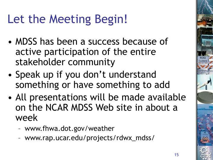 Let the Meeting Begin!