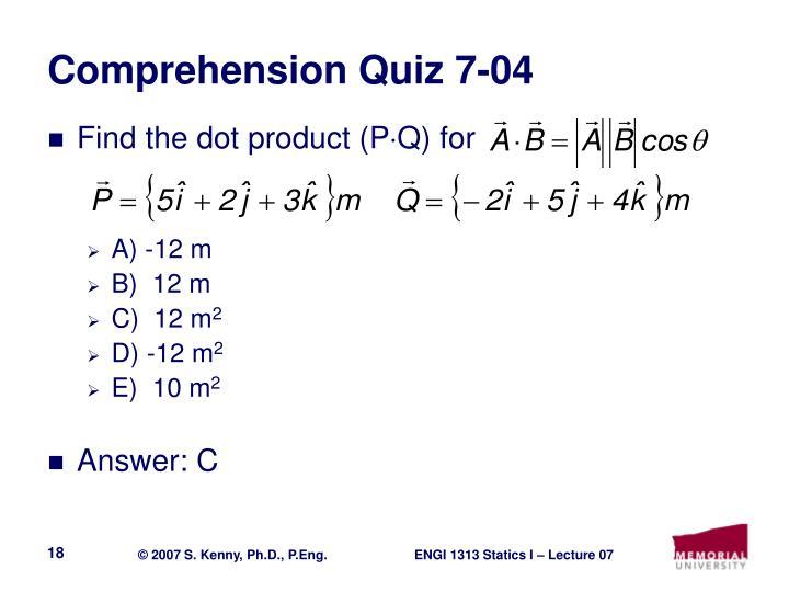 Comprehension Quiz 7-04