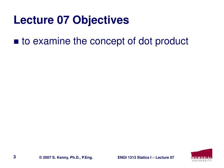 Lecture 07 Objectives