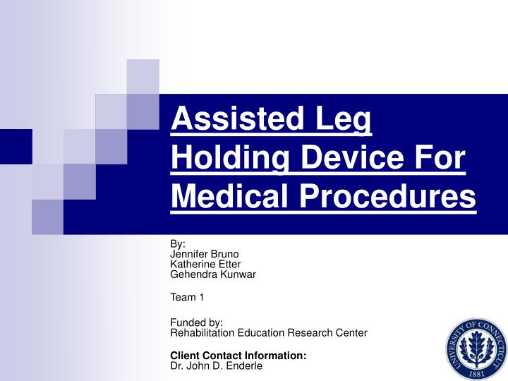 Assisted leg holding device for medical procedures