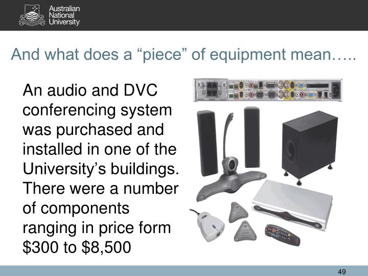 "And what does a ""piece"" of equipment mean….."
