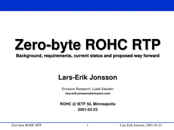 Zero byte rohc rtp background requirements current status and proposed way forward