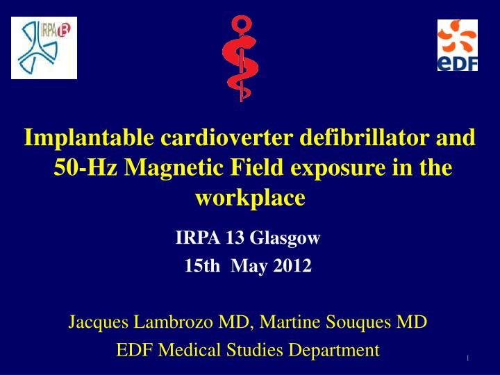 Implantable cardioverter defibrillator and 50 hz magnetic field exposure in the workplace