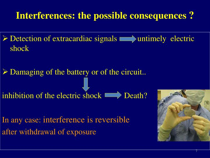 Interferences: the possible consequences