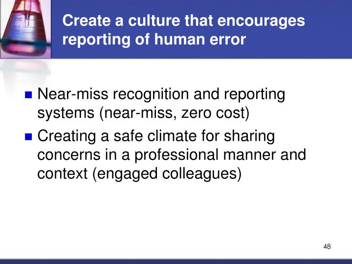 Create a culture that encourages reporting of human error