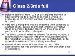 glass 2 3rds full