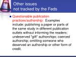 other issues not tracked by the feds1