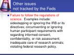 other issues not tracked by the feds3