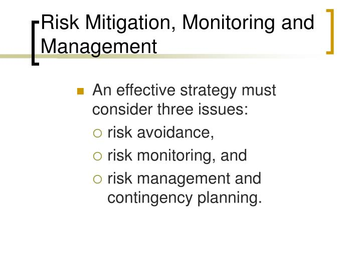 Risk Mitigation, Monitoring and Management