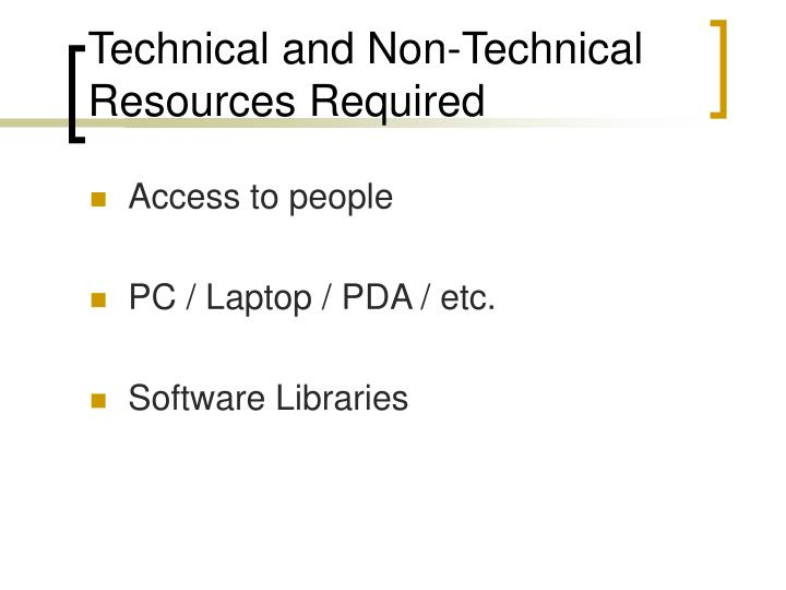 Technical and Non-Technical Resources Required