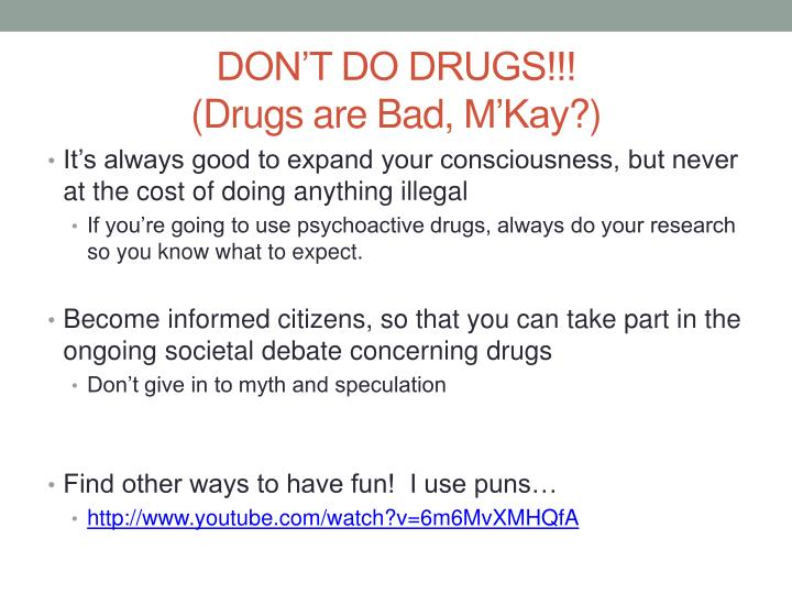 DON'T DO DRUGS!!!