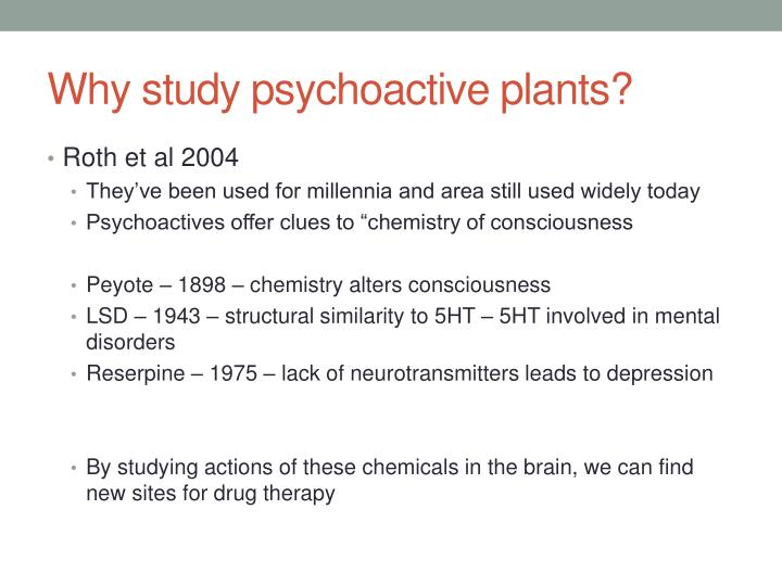 Why study psychoactive plants