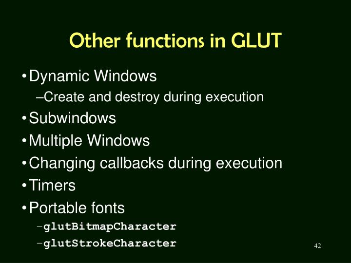 Other functions in GLUT