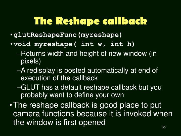 The Reshape callback