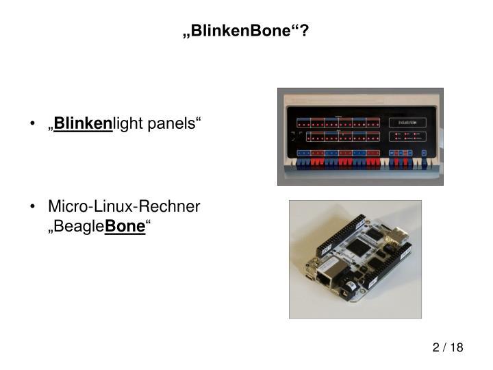 """""""BlinkenBone""""?"""