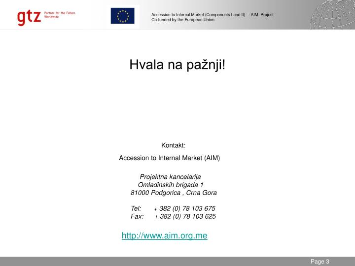Accession to Internal Market (Components I and II)  – AIM  Project